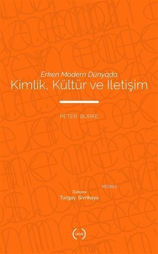 Erken Modern Dünyada Kimlik, Kültür ve İletişim; Identity, Culture and Communication in the Early Modern World