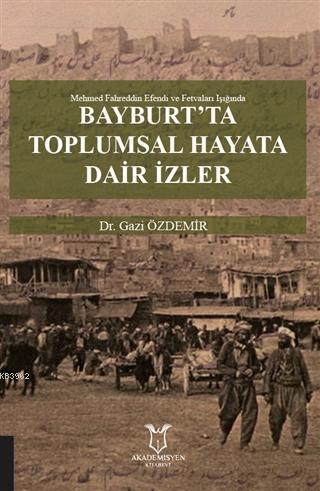 Bayburt'ta Toplumsal Hayata Dair İzler