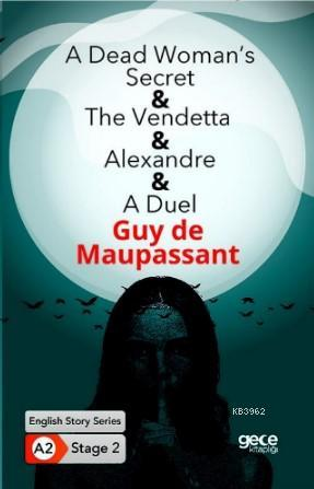 A Dead Womans Secret The Vendetta- Alexandre-A Duel/ İngilizce Hikayeler A2 Stage2