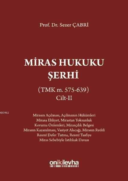 Miras Hukuku Şerhi (TMK m. 495-574) Cilt II