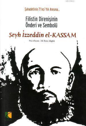 Şeyh İzzettin el-Kassam; Filistin Direnişinin Önderi ve Sembolü