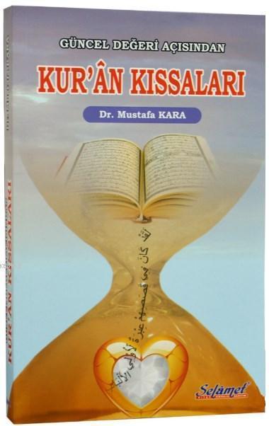 Güncel Değeri Açısından Kur'an Kıssaları