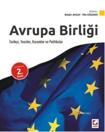 Avrupa Birliği; Tarihçe, Teoriler, Kurumlar ve Politikalar