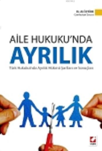 Aile Hukuku'nda Ayrılık; Türk Hukukunda Ayrılık Hükmü Şartları ve Sonuçları