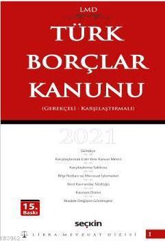 Türk Borçlar Kanunu / Karşılaştırmalı - Gerekçeli; Libra Mevzuat Dizisi - (LMD-1)