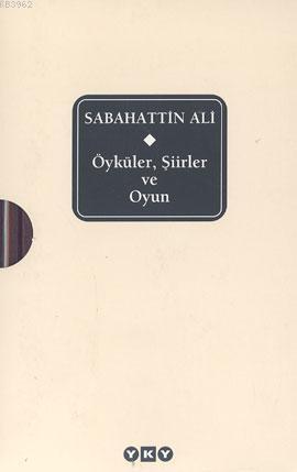 Sabahattin Ali (Ciltli); Öyküler, Şiirler ve Oyun