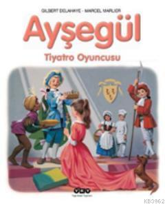 Ayşegül - Tiyatro Oyuncusu