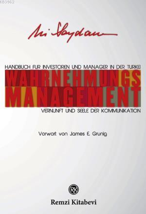 Wahrnehmungs  Management; İletişimin Akıl ve Gönül Penceresi