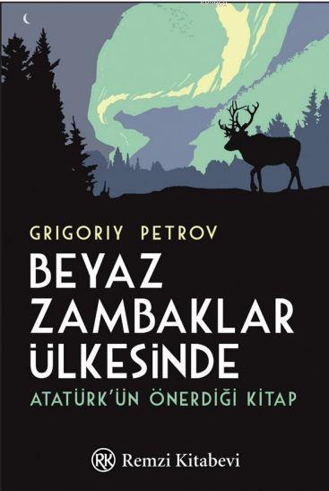 Beyaz Zambaklar Ülkesinde; Atatürk'ün Önerdiği Kitap