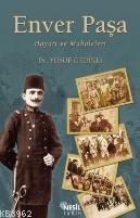 Enver Paşa; Hayatı ve Makaleleri