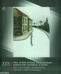 XXII. Aydın Doğan Uluslararası Karikatür Yarışması Albümü