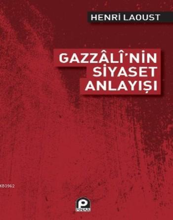 Gazzali'nin Siyaset Anlayışı