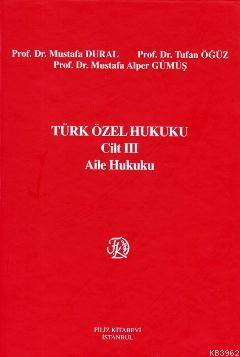 Türk Özel Hukuku Cilt 3; Aile Hukuku