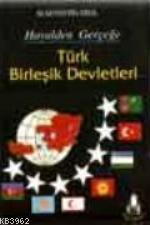 Hayalden Gerçeğe Türk Birleşik Devletleri