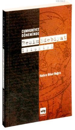 Cumhuriyet Döneminde Resim Edebiyat İlişkisi