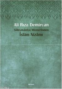 Süleymâniye Minberinden İslam Nizamı