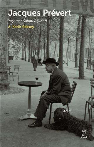 Jacques Prevert; Yaşamı/Sanatı/Şiirleri