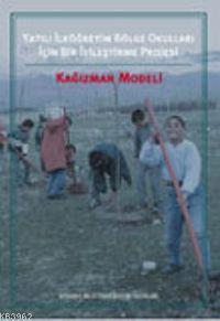 Yatılı İlköğretim Bölge Okulları İçin Bir İyileştirme Projesi; Kağızman Modeli