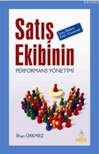 Satış Ekibinin Performans Yönetimi; Satış Ekibini Etkin Yönetmek