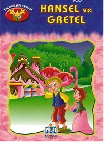 Yıldızlar Serisi - Hansel ve Gretel
