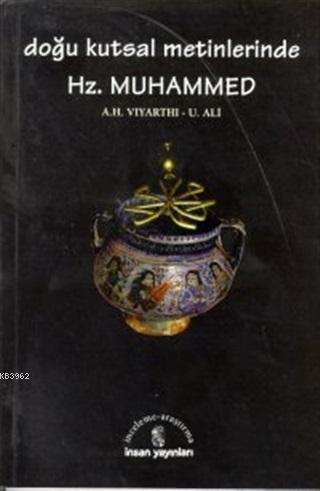 Doğu Kutsal Metinlerinde Hz. Muhammed; Zerdüşt, Hindu, Budist
