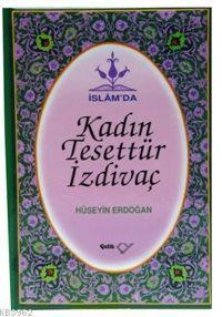 İslam'da Kadın Tesettür, İzdivaç (Ciltli)