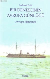 Bir Denizcinin Avrupa Günlüğü; Avrupa Hatıratım
