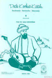Dede Korkut Kitabı II; İncelemeler - Derlemeler - Aktarmalar