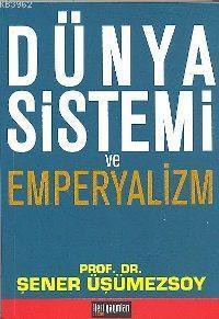Dünya Sistemi ve Emperyalizm