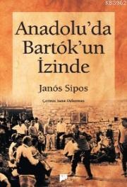 Anadolu'da Bartok'un İzinde