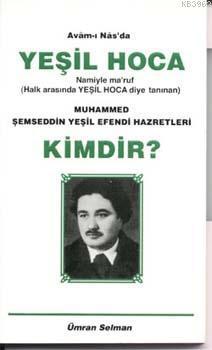Muhammed Şemseddin Yeşil Hazretleri Kimdir?