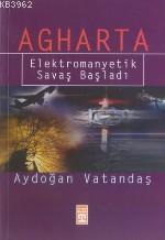 Agharta; Elektromanyetik Savaş Başladı