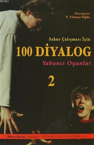 100 Diyalog 2; Sahne Çalışması İçin Yabancı Oyunları