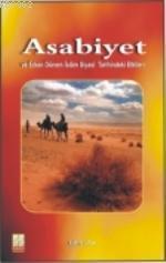 Asabiyet; ve Erken Dönem İslam Siyasi Tarihindeki Etkileri