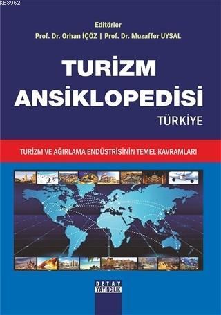 Turizm Ansiklopedisi Türkiye (Ciltli); Turizm ve Ağırlama Endüstrisinin Temel Kavramları