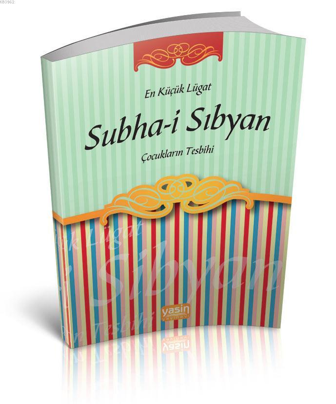 Subhai Sıbyan; Çocukların Tesbihi