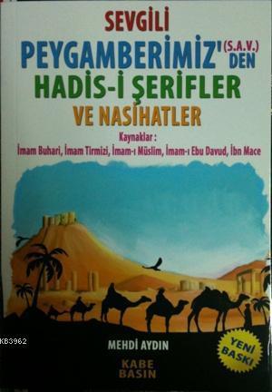 Sevgili Peygamberimiz(SAV)'den Hadis-i Şerifler ve Nasihatler