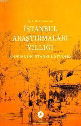 İstanbul Araştırmaları Yıllığı No.3 - 2014; Annual of Istanbul Studies