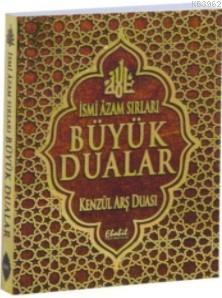 İslami Azam Sırları Büyük Dualar; Kenzül Arş Duası