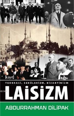 Bir Başka Açıdan Teokrasi Sekülerizm Bizantinizm Laisizm