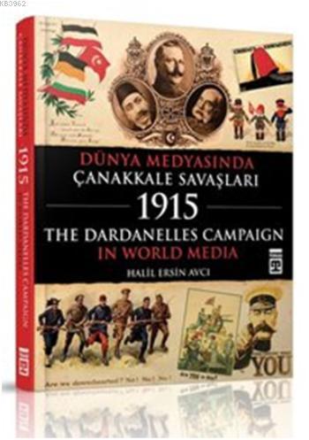 Dünya Medyasında Çanakkale Savaşları; The Dardanelles Campaign In World Media