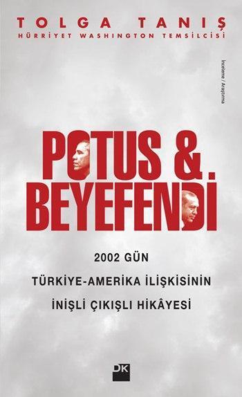 Potus ve Beyefendi; 2002 Gün Türkiye - Amerika İlişkisinin İnişli Çıkışlı Hikâyesi