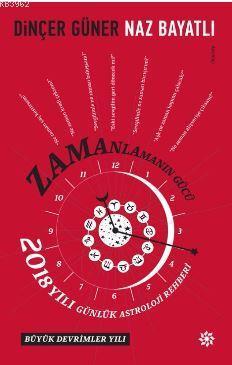 Zamanlamanın Gücü 2018; 2018 Yılı Günlük Astroloji Rehberi