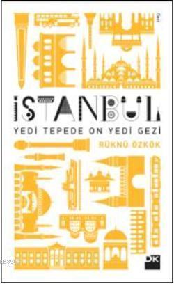 İstanbul; Yedi Tepede On Yedi Gezi
