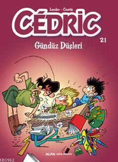 Cedric 21 Gündüz Düşleri