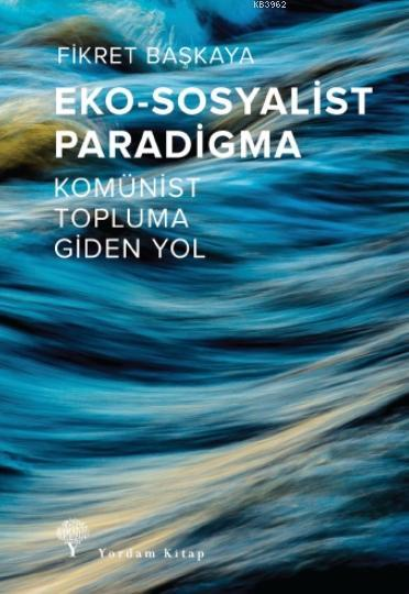 Eko-Sosyalist Paradigma; Komünist Topluma Giden Yol