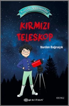 Küçük Astronomlar 1 - Kırmızı Teleskop