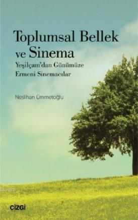 Toplumsal Bellek Sinema (Yeşilçam'dan Günümüze Ermeni Sinemacılar)