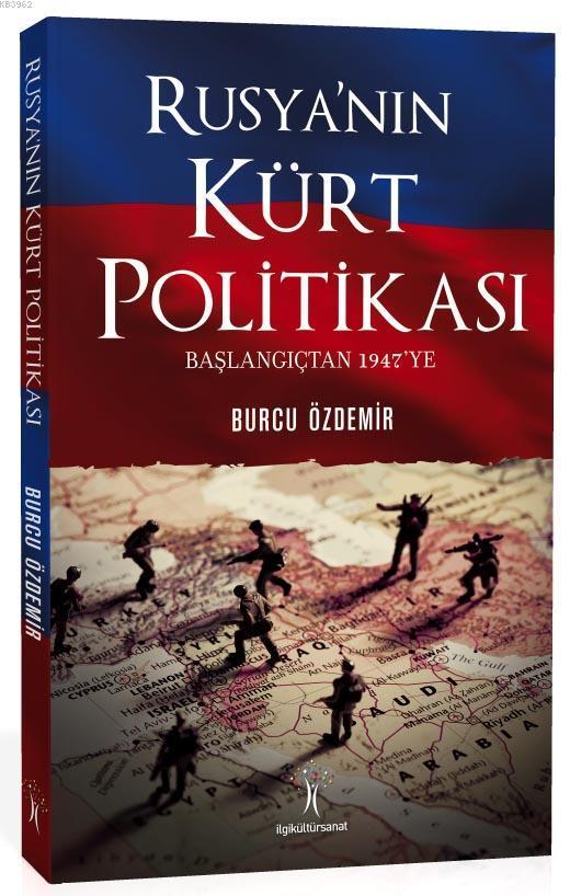 Rusya'nın Kürt Politikası; Başlangıçtan 1947'ye