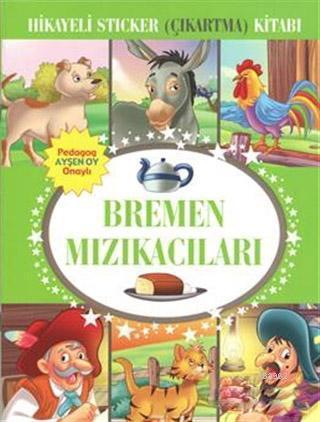 Hikayeli Sticker (Çıkartma) Kitabı - Bremen Mızıkacıları